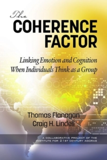 The Coherence Factor : Linking Emotion and Cognition When Individuals Think as a Group, Hardback Book