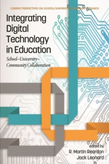 Integrating Digital Technology in Education : School-University-Community Collaboration, Hardback Book