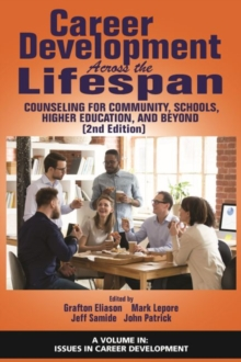 Career Development Across the Lifespan : Counseling for Community, Schools, Higher Education, and Beyond, Hardback Book
