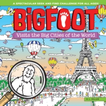 Bigfoot Visits the Big Cities of the World : A Spectacular Seek and Find Challenge for All Ages!, Hardback Book