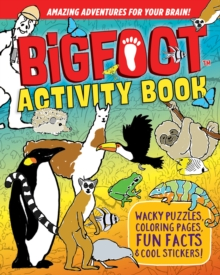 Bigfoot Activity Book : Puzzles, Coloring Pages, Fun Facts! Over 100 Stickers!, Paperback / softback Book