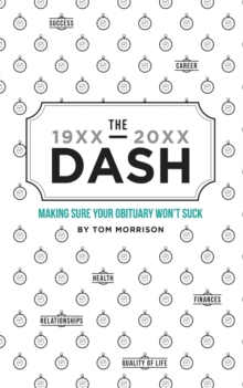 The Dash - Making Sure Your Obituary Doesn't Suck, Paperback / softback Book