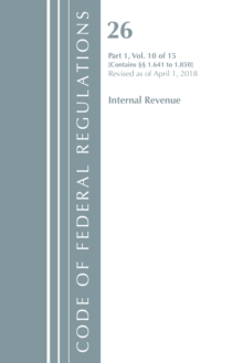 Code of Federal Regulations, Title 26 Internal Revenue 1.641-1.850, Revised as of April 1, 2018, Paperback / softback Book