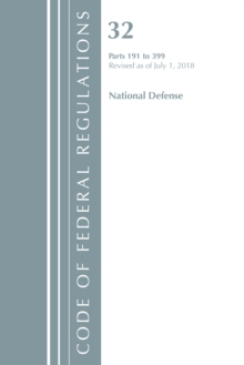 Code of Federal Regulations, Title 32 National Defense 191-399, Revised as of July 1, 2018, Paperback / softback Book