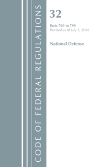 Code of Federal Regulations, Title 32 National Defense 700-799, Revised as of July 1, 2018, Paperback / softback Book