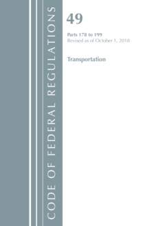 Code of Federal Regulations, Title 49 Transportation 178-199, Revised as of October 1, 2018, Paperback / softback Book