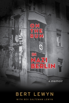 On the Run in Nazi Berlin: A Memoir, Paperback / softback Book