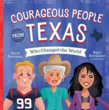 COURAGEOUS PEOPLE FROM TEXAS WHO CHANGED,  Book