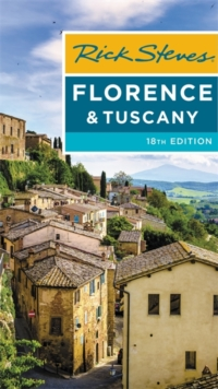 Rick Steves Florence & Tuscany (Eighteenth Edition), Paperback / softback Book