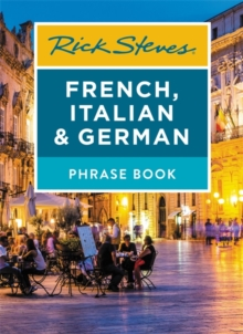 Rick Steves French, Italian & German Phrase Book (Seventh Edition), Paperback / softback Book