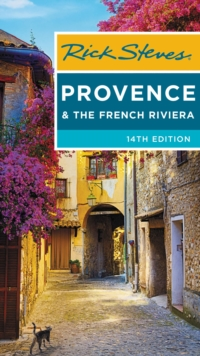 Rick Steves Provence & the French Riviera (Fourteenth Edition), Paperback / softback Book