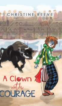 CLOWN WITH COURAGE, Hardback Book