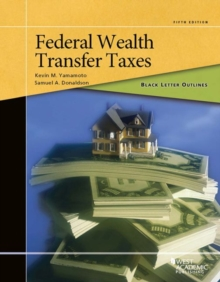 Black Letter Outline on Federal Wealth Transfer Taxes, Paperback / softback Book