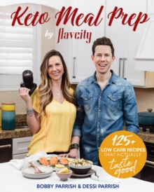 Keto Meal Prep by FlavCity : 125+ Low Carb Recipes That Actually Taste Good, Hardback Book