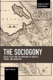 The Sociogony : Social Facts and the Ontology of Objects, Things, and Monsters, Paperback / softback Book