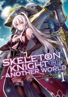 Skeleton Knight in Another World (Light Novel) Vol. 1, Paperback / softback Book