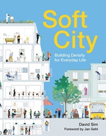 Soft City : Building Density for Everyday Life, Paperback / softback Book