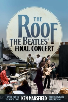 The Roof : The Beatles' Final Concert, Paperback / softback Book