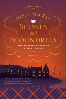 Scones and Scoundrels - The Highland Bookshop Mystery Series: Book 2, Paperback / softback Book