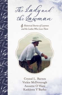 The Lady and the Lawman : 4 Historical Stories of Lawmen and the Ladies Who Love Them, EPUB eBook