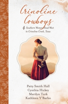 Crinoline Cowboys : 4 Southern Women Head West to Crinoline Creek, Texas, EPUB eBook