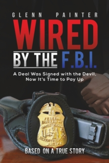 WIRED BY THE FBI, Paperback Book