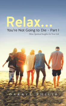 RELAX YOURE NOT GOING TO DIE PART I, Paperback Book
