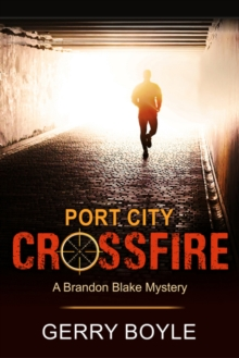 Port City Crossfire (A Brandon Blake Mystery, Book 1), Paperback / softback Book