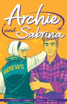 Archie By Nick Spencer Vol. 2 : Archie & Sabrina, Paperback / softback Book