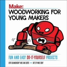 Woodworking for Young Makers, Paperback / softback Book