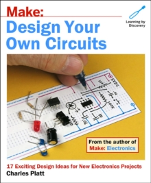 Make: Design Your Own Circuits, Paperback Book