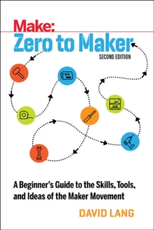 Zero to Maker 2e, Paperback / softback Book