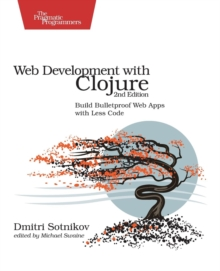 Web Development with Clojure 2e, Paperback Book