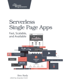 Serverless Single Page Apps, Paperback / softback Book