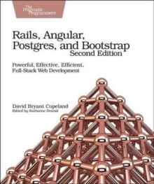 Rails, Angular, Postgres and Bootstrap, 2e, Paperback Book