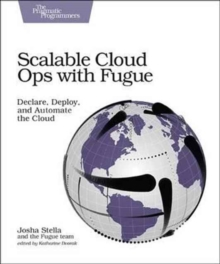 Scalable Cloud Ops with Fugue, Paperback / softback Book