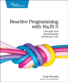 Reactive Programming with RxJS, Paperback / softback Book
