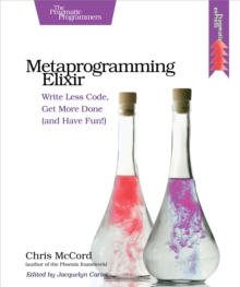 Metaprogramming Elixir : Write Less Code, Get More Done (and Have Fun!), EPUB eBook