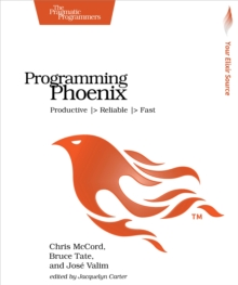 Programming Phoenix : Productive |> Reliable |> Fast, PDF eBook