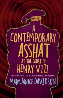 A Contemporary Asshat at the Court of Henry VIII, Paperback / softback Book