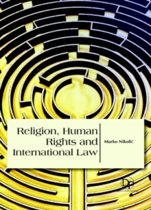 Religion, Human Rights and International Law, Hardback Book