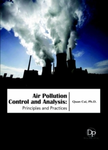 Air Pollution Control and Analysis : Principles and Practices, Hardback Book