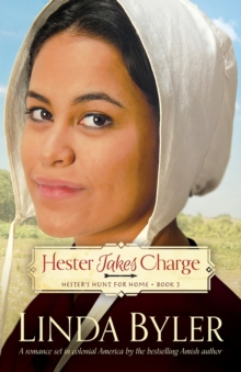 Hester Takes Charge : Hester's Hunt for Home, Book 3, Paperback / softback Book