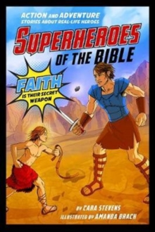 Superheroes of the Bible : Action and Adventure Stories about Real-Life Heroes, Paperback / softback Book