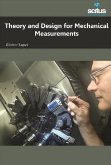 Theory and Design for Mechanical Measurements, Hardback Book