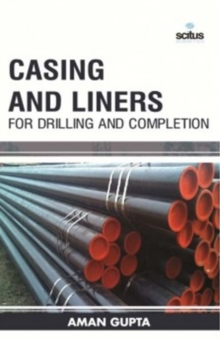 Casing & Liners for Drilling & Completion, Hardback Book