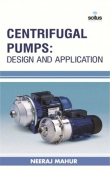 Centrifugal Pumps : Design & Application, Hardback Book
