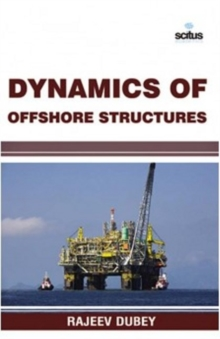 Dynamics of Offshore Structures, Hardback Book