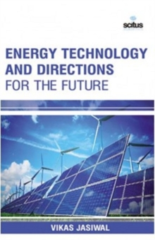 Energy Technology & Directions for the Future, Hardback Book