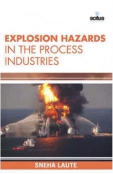 Explosion Hazards in the Process Industries, Hardback Book